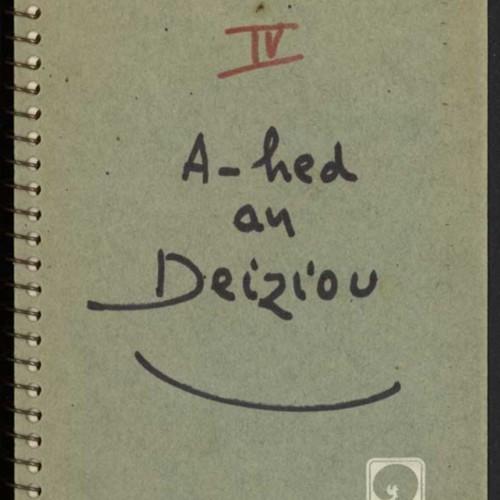 Carnet manuscrit de Pierre-Jakez Hélias, « A-hed an Deiziou », 1963